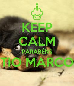 Poster: KEEP CALM PARABÉNS TIO MARCO