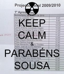 Poster: KEEP CALM & PARABÉNS SOUSA