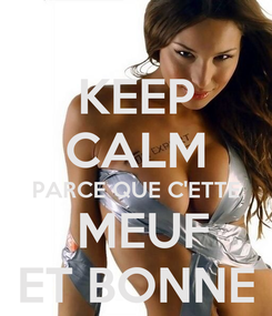 Poster: KEEP CALM PARCE QUE C'ETTE  MEUF ET BONNE