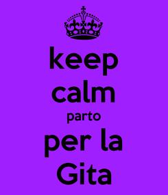 Poster: keep calm parto per la Gita