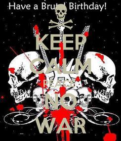 Poster: KEEP CALM PEACE  NO WAR