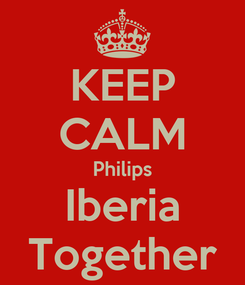 Poster: KEEP CALM Philips Iberia Together
