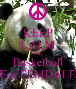 Poster: KEEP CALM Play Basketball For ELMDALE