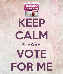 Poster: KEEP CALM PLEASE  VOTE FOR ME