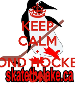 Poster: KEEP CALM + POND HOCKEY ON