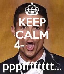 Poster: KEEP CALM   pppfffftttt...