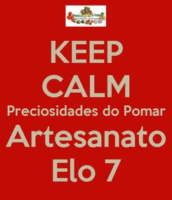 Poster: KEEP CALM Preciosidades do Pomar Artesanato Elo 7