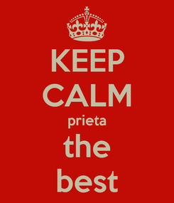 Poster: KEEP CALM prieta the best