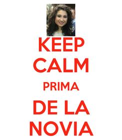 Poster: KEEP CALM PRIMA DE LA NOVIA