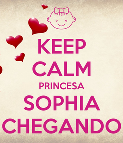 Poster: KEEP CALM PRINCESA SOPHIA CHEGANDO