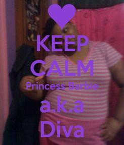 Poster: KEEP CALM Princess Barbie a.k.a Diva