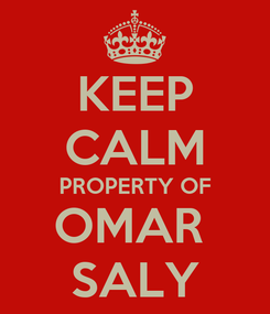 Poster: KEEP CALM PROPERTY OF OMAR  SALY
