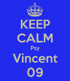 Poster: KEEP CALM Psy Vincent 09