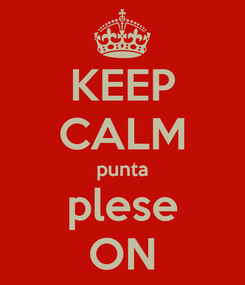 Poster: KEEP CALM punta plese ON