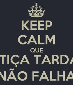 Poster: KEEP CALM QUE A JUSTIÇA TARDA MAS NÃO FALHA