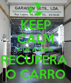 Poster: KEEP CALM QUE A SETIL RECUPERA  O CARRO