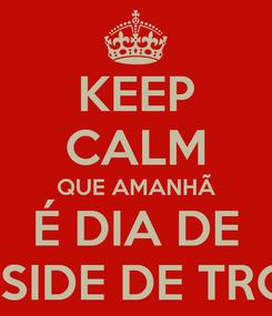 Poster: KEEP CALM QUE AMANHÃ É DIA DE FRONTSIDE DE TROMBAS