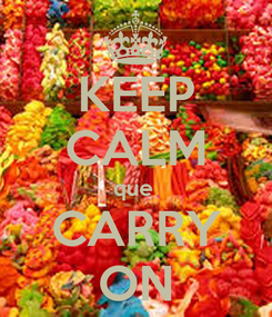 Poster: KEEP CALM que  CARRY ON