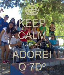 Poster: KEEP CALM QUE EU ADOREI O 7Dº