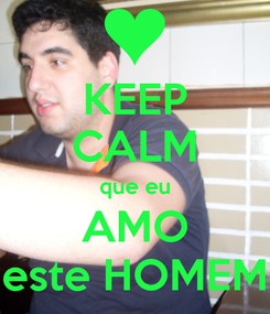 Poster: KEEP CALM que eu AMO este HOMEM