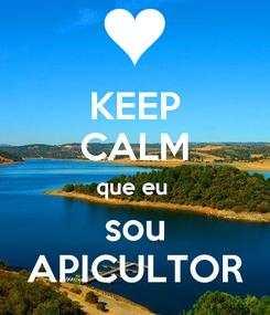 Poster: KEEP CALM que eu  sou APICULTOR