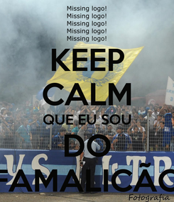 Poster: KEEP CALM QUE EU SOU DO FAMALICÃO