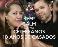 Poster: KEEP CALM QUE HOJE CELEBRAMOS 10 ANOS DE CASADOS