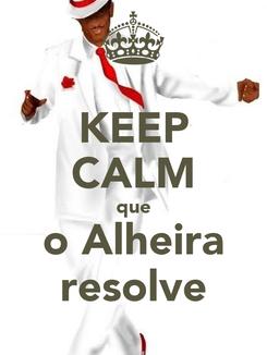 Poster: KEEP CALM que o Alheira resolve