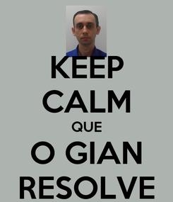 Poster: KEEP CALM QUE O GIAN RESOLVE