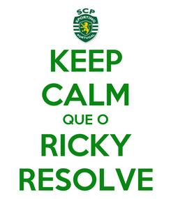 Poster: KEEP CALM QUE O RICKY RESOLVE