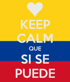 Poster: KEEP CALM QUE SI SE PUEDE