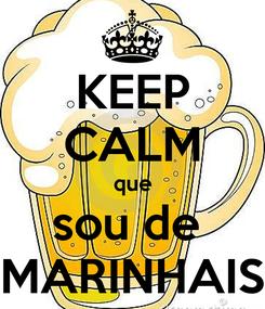 Poster: KEEP CALM que sou de  MARINHAIS