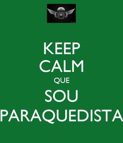 Poster: KEEP CALM QUE SOU PARAQUEDISTA