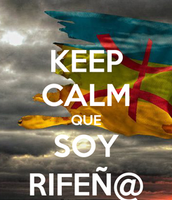 Poster: KEEP CALM QUE SOY RIFEÑ@