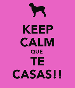 Poster: KEEP CALM QUE  TE CASAS!!