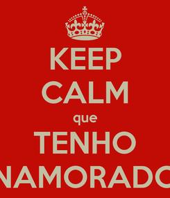 Poster: KEEP CALM que TENHO NAMORADO