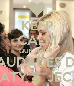 Poster: KEEP CALM QUE TENHO SAUDADES DA TATY &  JECA