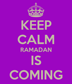 Poster: KEEP CALM RAMADAN IS COMING