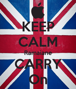 Poster: KEEP CALM Ramaiane CARRY On