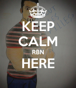 Poster: KEEP CALM RBN HERE