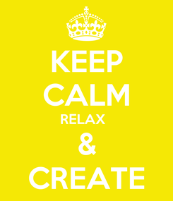 Poster: KEEP CALM RELAX   & CREATE