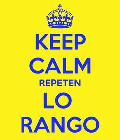 Poster: KEEP CALM REPETEN LO  RANGO