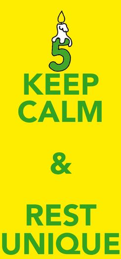 Poster: KEEP CALM & REST UNIQUE