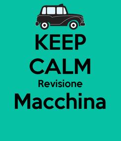 Poster: KEEP CALM Revisione Macchina
