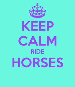 Poster: KEEP CALM RIDE HORSES
