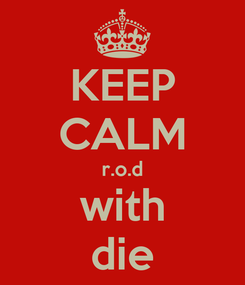 Poster: KEEP CALM r.o.d with die
