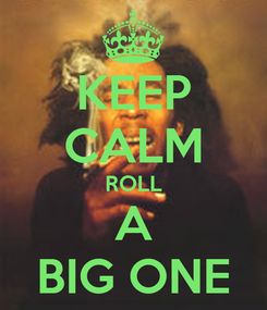 Poster: KEEP CALM ROLL A BIG ONE