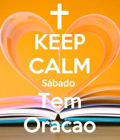 Poster: KEEP CALM Sábado  Tem Oracao