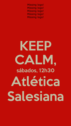 Poster: KEEP CALM, sábados, 12h30 Atlética Salesiana