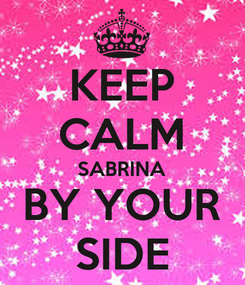 Poster: KEEP CALM SABRINA BY YOUR SIDE